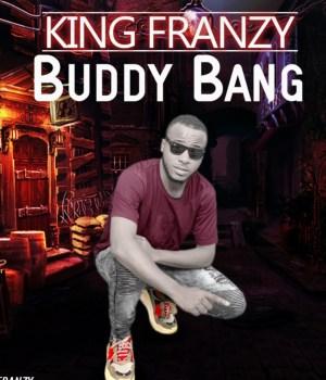 King Franzy - Buddy Bang